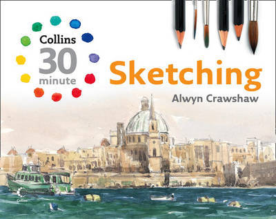 Collins 30 Minute Sketching by Alwyn Crawshaw image