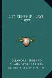 Citizenship Plays (1922) by Eleanore Hubbard