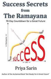 Success Secrets from the Ramayana by Priya Sarin