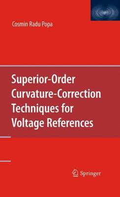 Superior-Order Curvature-Correction Techniques for Voltage References by Cosmin Radu Popa image