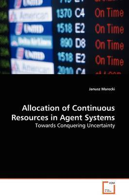 Allocation of Continuous Resources in Agent Systems by Janusz Marecki image
