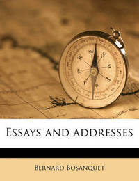 Essays and Addresses by Bernard Bosanquet