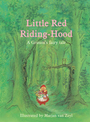 Little Red Riding-hood: A Grimm's Fairy Tale by Jacob Grimm