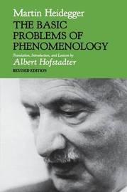 The Basic Problems of Phenomenology, Revised Edition by Martin Heidegger