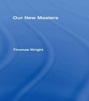 Our New Masters by Thomas Wright ) image