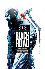 Black Road Volume 1: The Holy North by Brian Wood