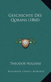 Geschichte Des Qorans (1860) by Theodor Noldeke