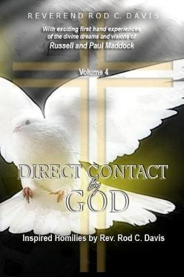 Direct Contact by God, Volume 4, Inspired Homilies by REV. Rod C. Davis by Rev Roderick C Davis image