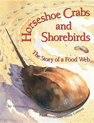 Horseshoe Crabs & Shorebirds: The Story of a Food Web by Victoria Crenson image