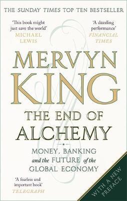 The End of Alchemy by Mervyn King