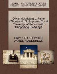 O'Hair (Madalyn) V. Paine (Thomas) U.S. Supreme Court Transcript of Record with Supporting Pleadings by Erwin N. Griswold