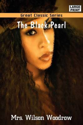 The Black Pearl by Mrs Wilson Woodrow image