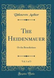 The Heidenmauer, Vol. 1 of 3 by Unknown Author image