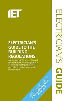 Electrician's Guide to the Building Regulations by The Institution of Engineering and Technology