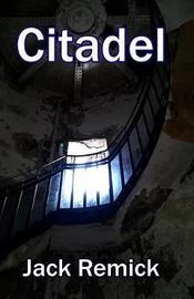 Citadel by Jack L Remick image