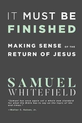 It Must Be Finished by Samuel Whitefield