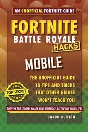 Fortnite Battle Royale Hacks for Mobile by Jason R Rich