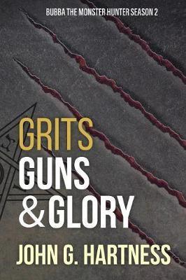 Grits, Guns, & Glory by John G. Hartness