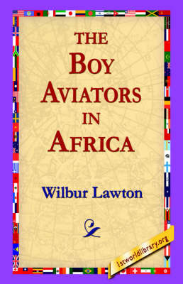 The Boy Aviators in Africa by Wilbur Lawton image