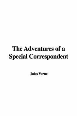 The Adventures of a Special Correspondent by Jules Verne image