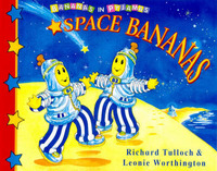 Bananas in Pyjamas: Space Bananas by Richard Tulloch image