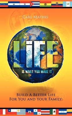 Life Is What You Make It by Carl Mathis