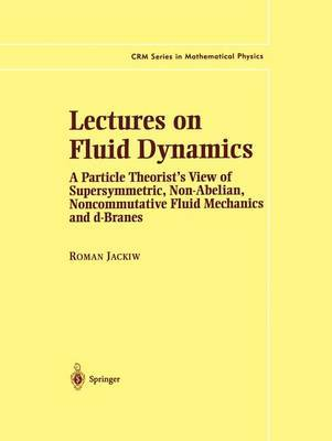 Lectures on Fluid Dynamics by Roman W. Jackiw