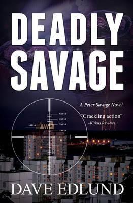Deadly Savage by Dave Edlund