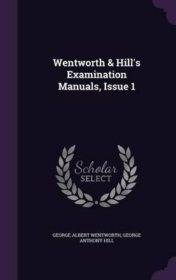 Wentworth & Hill's Examination Manuals, Issue 1 by George Albert Wentworth image