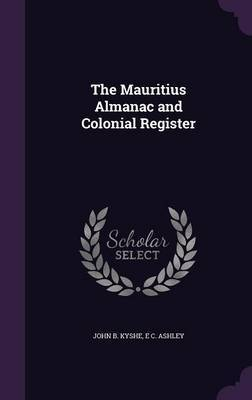 The Mauritius Almanac and Colonial Register by John B Kyshe image