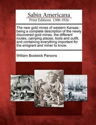 The New Gold Mines of Western Kansas by William Bostwick Parsons