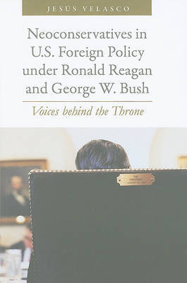 Neoconservatives in U.S. Foreign Policy under Ronald Reagan and George W. Bush by Jesus Velasco image