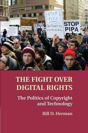 The Fight over Digital Rights by Bill D. Herman