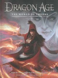 Dragon Age: The World of Thedas Volume1: Volume 1 by Ben Gelinas