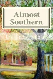 Almost Southern by Dennis Sinar