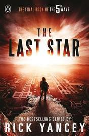 The 5th Wave: The Last Star (Book 3) by Rick Yancey