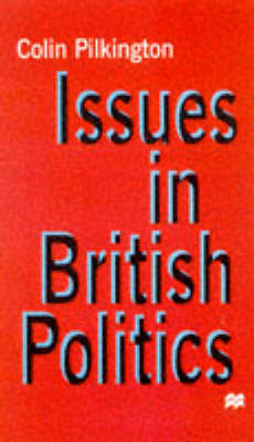 Issues in British Politics by Colin Pilkington image