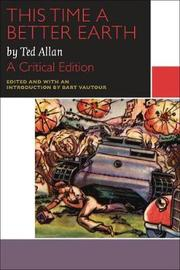 This Time a Better Earth, by Ted Allan by Ted Allan