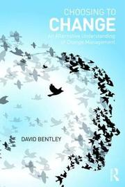 Choosing to Change by David Bentley