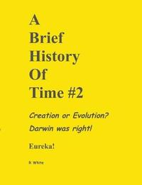 A Brief History of Time #2 - Darwin Was Right! by R White
