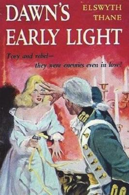 Dawn's Early Light by Elswyth Thane