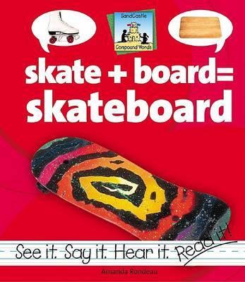 Skate+Board=Skateboard by Amanda Rondeau