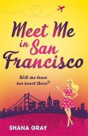 Meet Me In San Francisco by Shana Gray