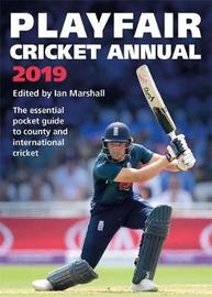 Playfair Cricket Annual 2019 by Ian Marshall