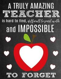 A Truly Amazing Teacher Is Hard to Find, Difficult to Part with and Impossible to Forget by School Sentiments Studio image