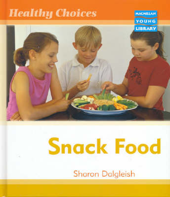 Healthy Choices Snack Food Macmillan Library by Sharon Dalgleish image