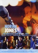 Norah Jones And The Handsome Band - Live 2004 on DVD