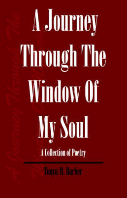 A Journey Through the Window of My Soul by Tonya , M. Barber image