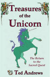 Treasures of the Unicorn by Ted Andrews
