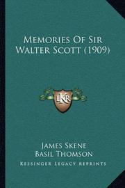 Memories of Sir Walter Scott (1909) by James Skene